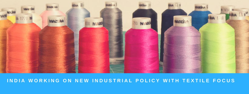 India working on new industrial policy with textile focus